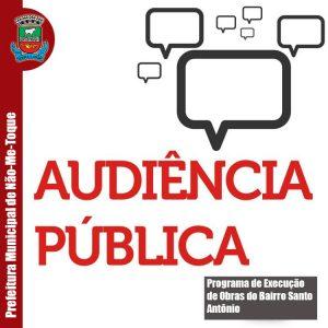 Audiência Pública irá debater Programa de Execução de Obras do Bairro Santo Antônio