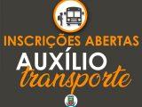 Inscrições abertas para o Auxílio Transporte Municipal!