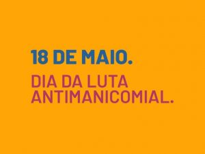 Dia da Luta Antimanicomial